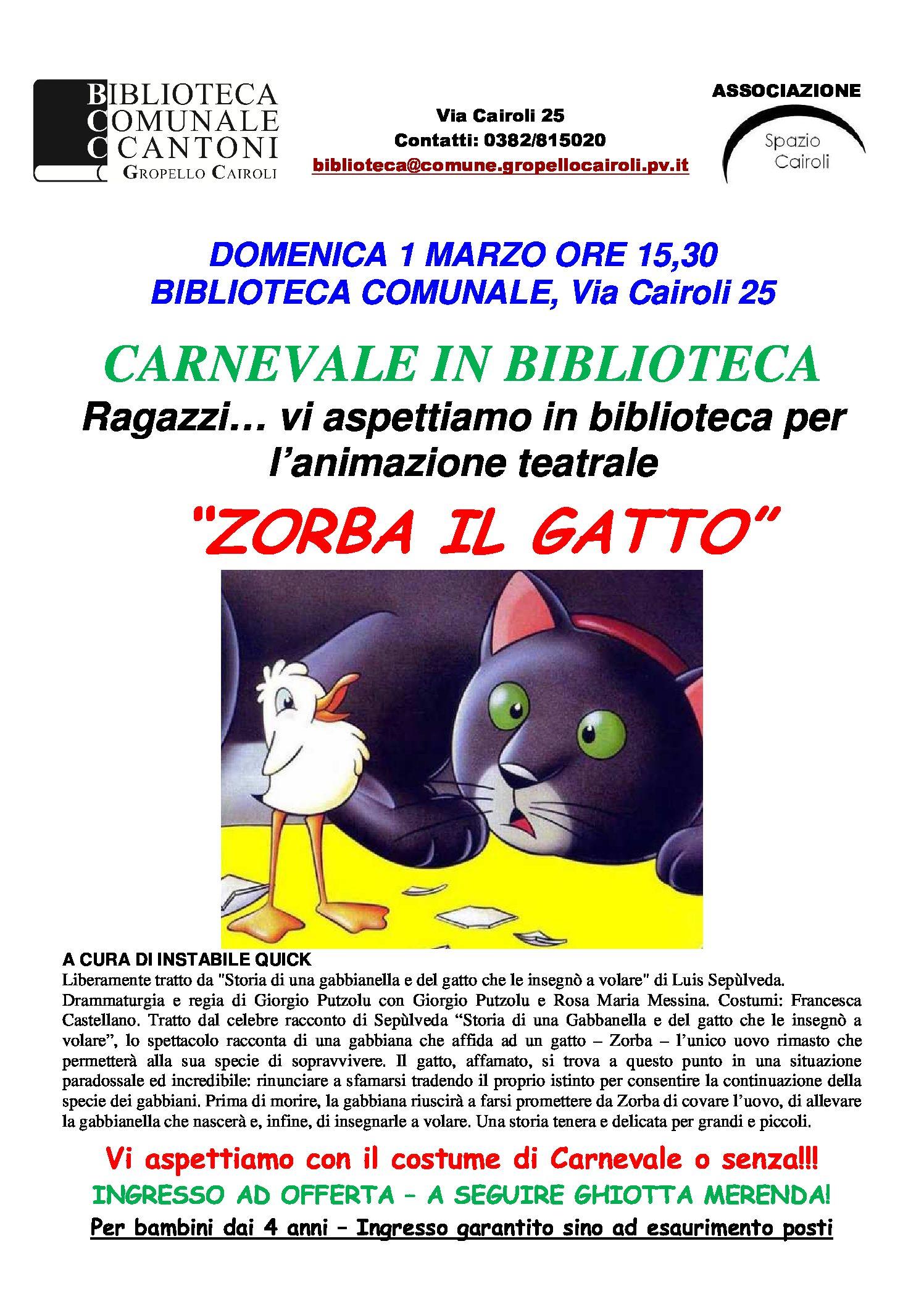 """Biblioteca di Gropello C.: domenica 1 marzo alle 15,30 animazione teatrale di Carnevale per bambini """"ZORBA IL GATTO"""" a cura di Instabile Quick"""